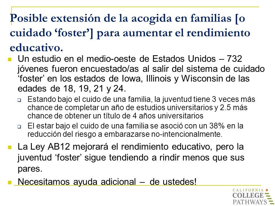 Posible extensión de la acogida en familias [o cuidado 'foster'] para aumentar el rendimiento educativo.